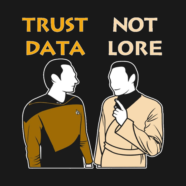 Trust Data Not Lore