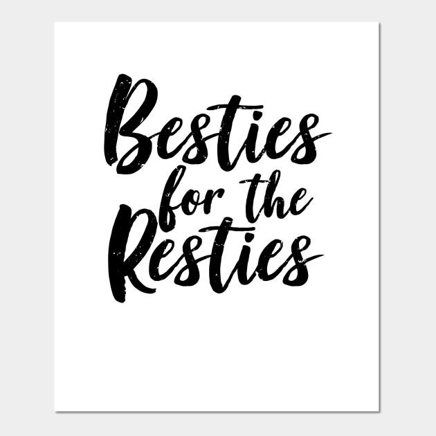 Besties For The Resties Friendship Bff Best Friends Forever Gift Cartel E Impresion Artistica Teepublic Mx