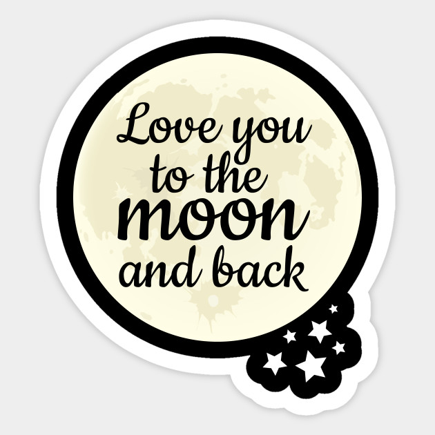 Girlfriend Boyfriend Mom Love You To The Moon and Back