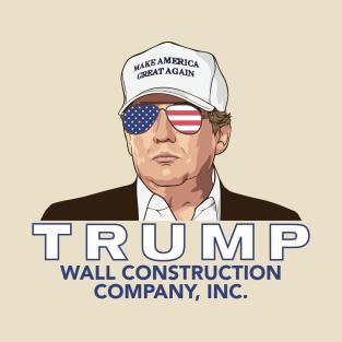 Trump -- Wall Construction Company t-shirts