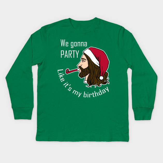 We Gonna Party Like Its My Birthday Shirt Holiday Religious
