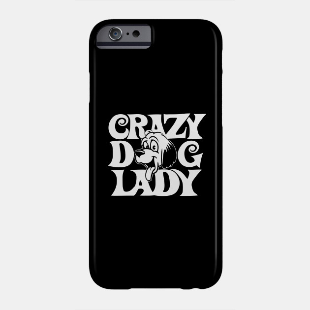 Crazy Dog Lady Phone Case