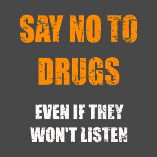 Say No To Druga t-shirts
