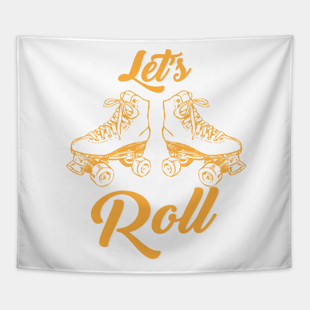 Let\'s Roll - Roller Skating Quote