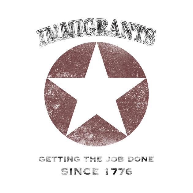 Immigrants: We Get the Job Done - Black