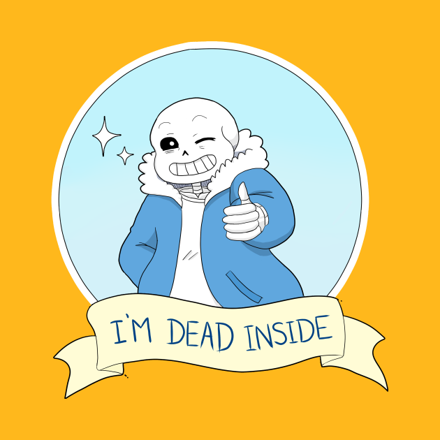 "Undertale- Sans ""I'm Dead Inside"" Version 2"