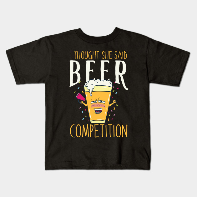 839eb754 I thought she said beer competition - Funny cheer dad gift Kids T-Shirt