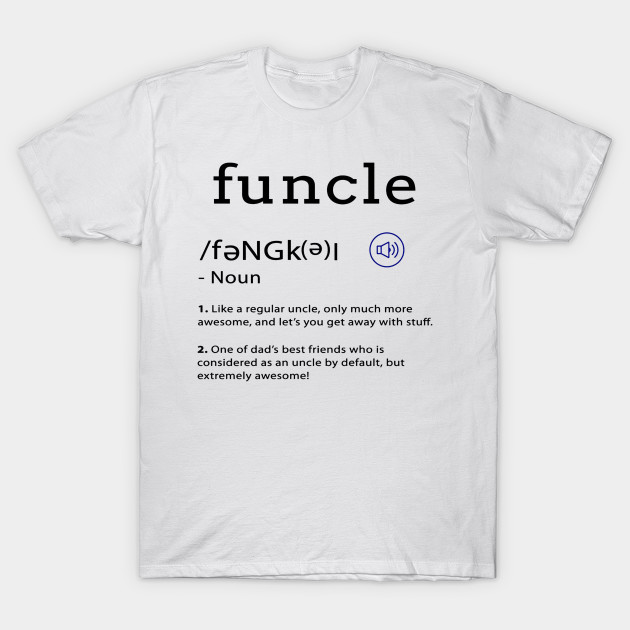 5e4f6d0b Funcle Funny Uncle Tee Shirt - Funcle Definition - Funcle - T-Shirt ...