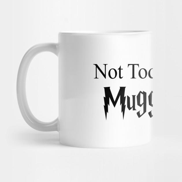 e169fe5e58c Not today MuggleFucker (Harry Potter) - Harry Potter - Mug   TeePublic
