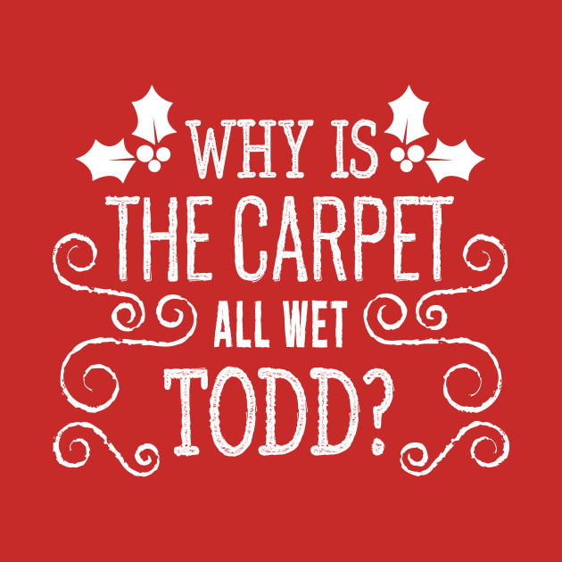 Christmas Vacation Todd & Margo quote