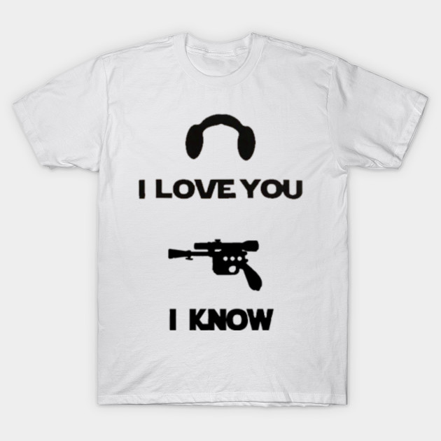 i love you i know i know t shirt teepublic