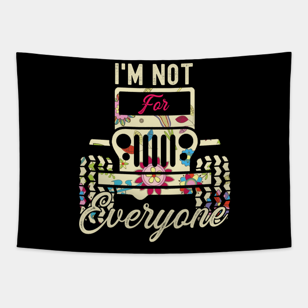 I'm Not For Everyone Cute Flower Jeep Men/Women/Kid Jeep