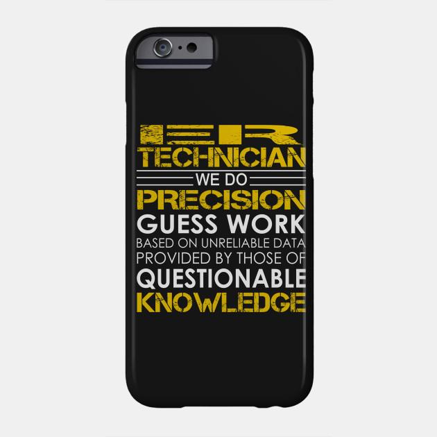 ER Technician We Do Precision Guess Work Er Technician Phone