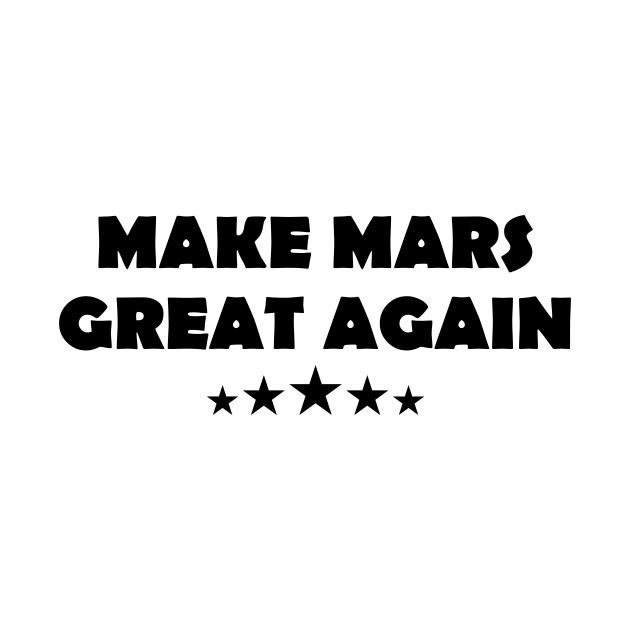 Make Mars Great Again Red planet