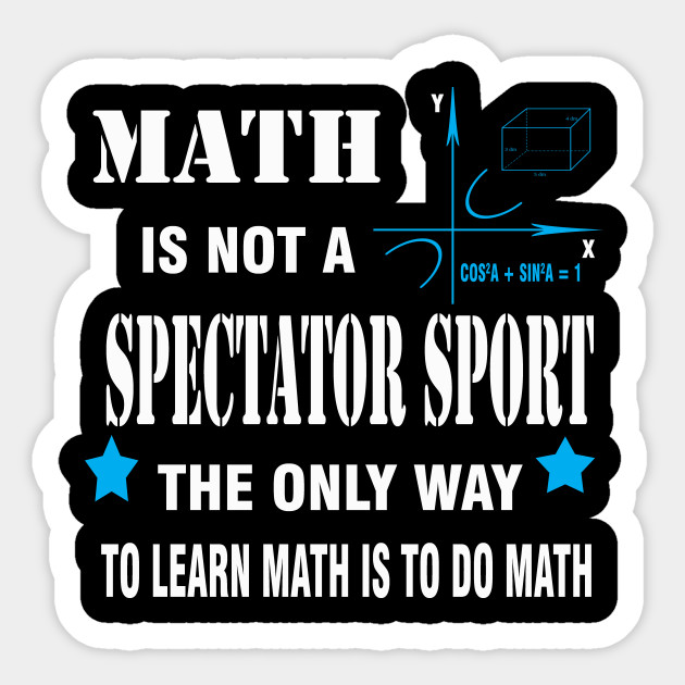 Image result for math is not a spectator sport