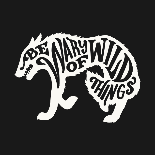 Wary of Wild Things