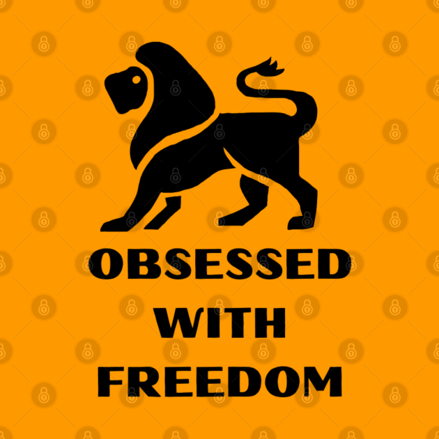Obsessed with freedom