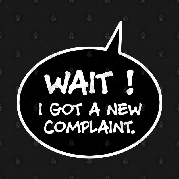 Wait! I got a new complaint.