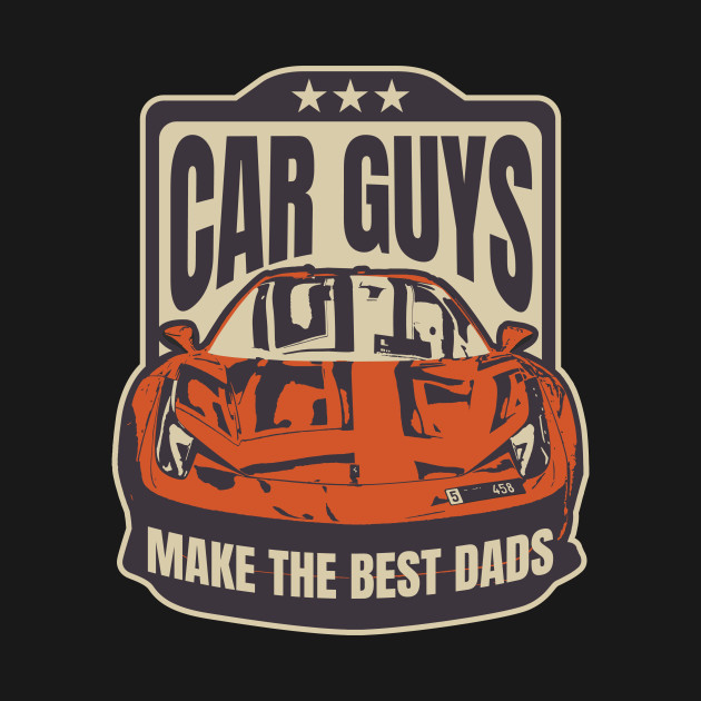 9c55cdabfc0c5 Men Car Guys Make the Best Dads Fathers Day Gift T-Shirt - Cars ...