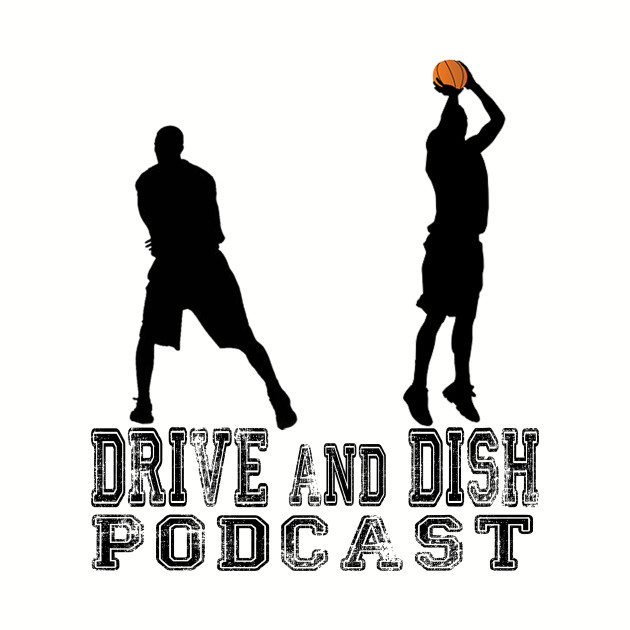 Drive and Dish NBA Podcast