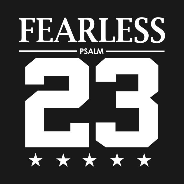 02a8c4fe7b31e2 Fearless Psalm 23 Bible Scripture Verse Christian Fearless Psalm 23 Bible  Scripture Verse Christian