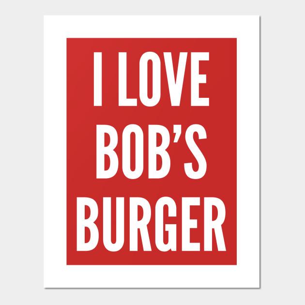 Pop Culture I Love Bobs Burger Funny Cartoon Joke Statement