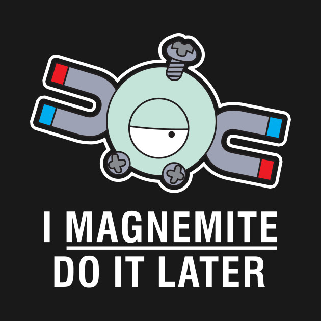 Magnemite (Do it later)