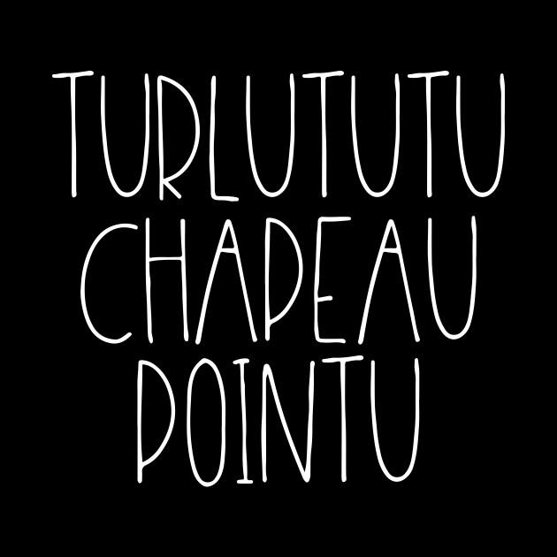 Turlututu Chapeau Pointu