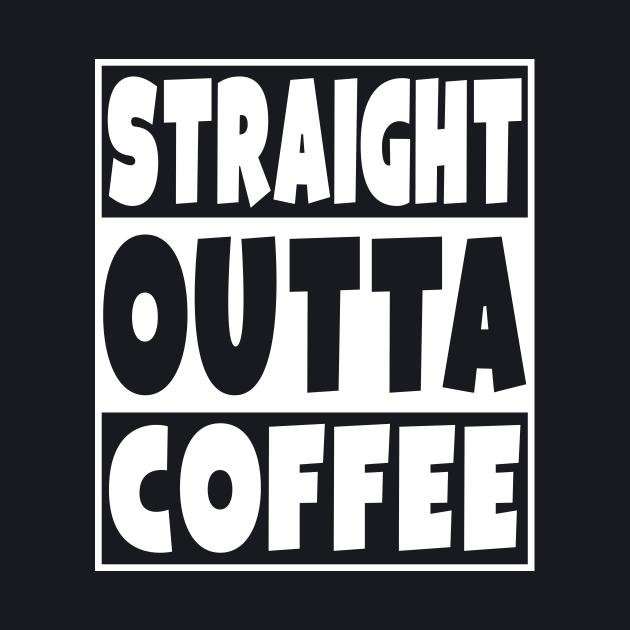 Straight Outta Coffee