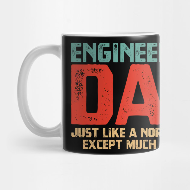 Engineering Dad Fathers Day Gifts