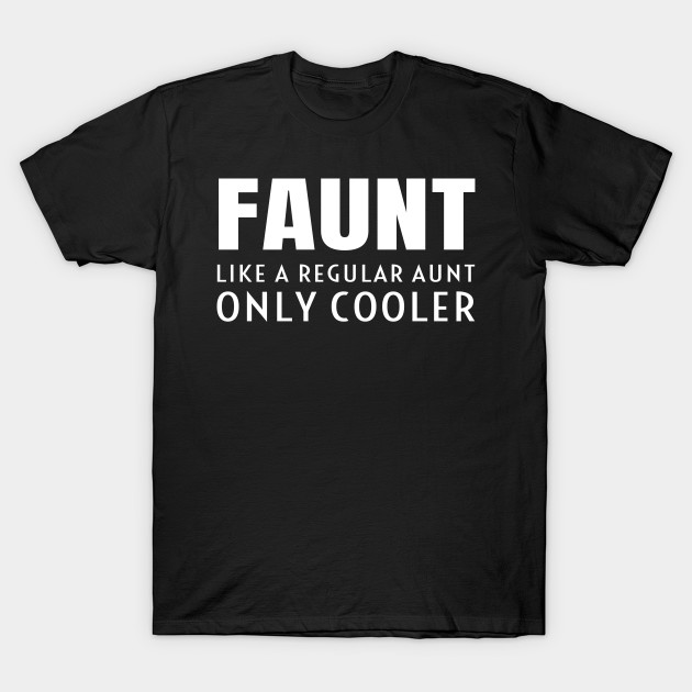 1f22b6c0 Faunt Like A Regular Aunt Only Cooler Definition Gift - Aunt - T ...