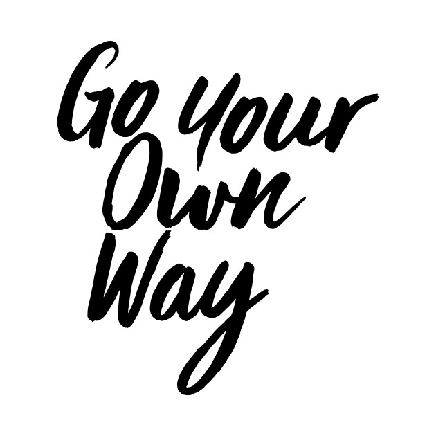 Go Your Own Way - Motivation C...