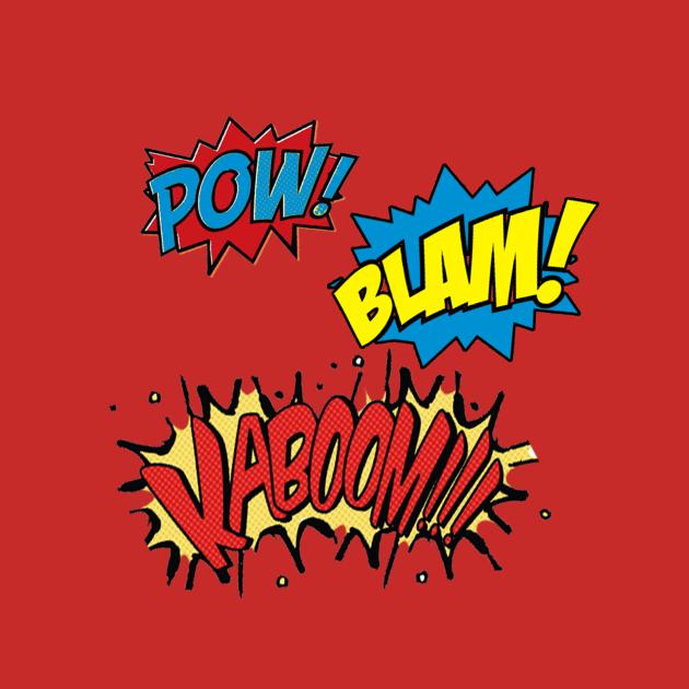 POW! BLAM! KABOOM!!!