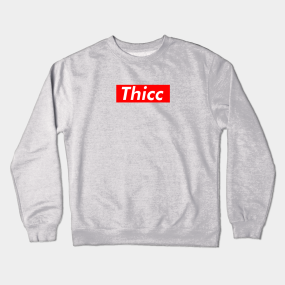 c05f9f3fc1 THICC (Supreme Parody - Original) Crewneck Sweatshirt