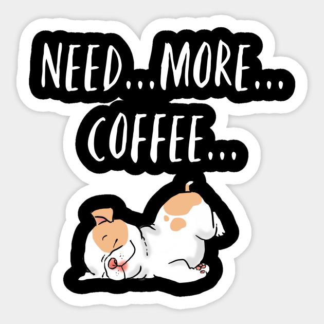 Cute Coffee And Dogs Coffee Lover Caffeine Addict Coffee And Dogs Sticker Teepublic