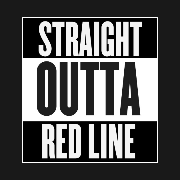Straight Outta Red Line