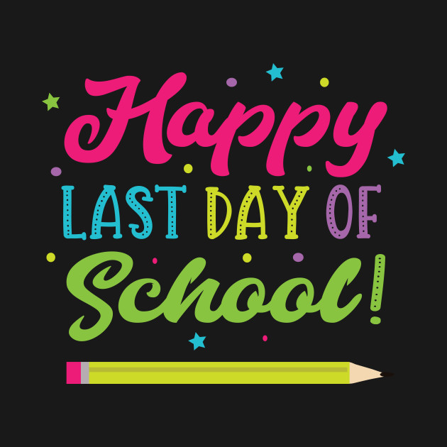 Image result for Happy last day of school