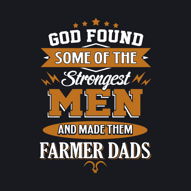 God Found Some Of The Strongest Men And Made Them Farmer Dads