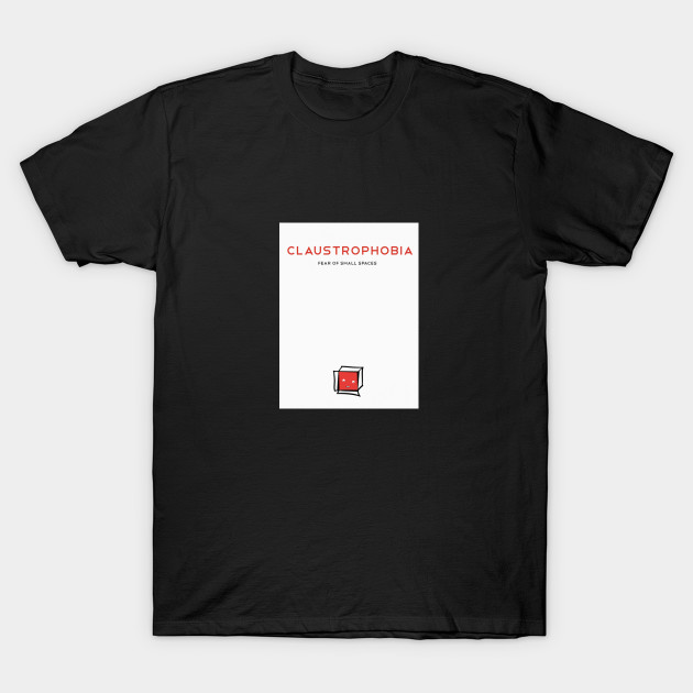 Fear of Small Spaces - Massive Phobia - T-Shirt | TeePublic