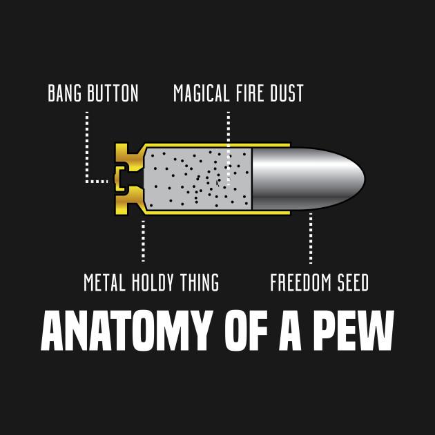 The Anatomy of a Pew - Bullet - T-Shirt | TeePublic