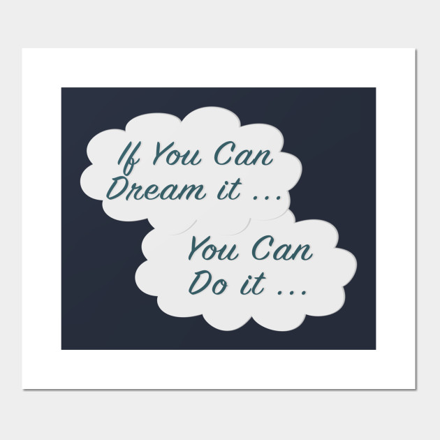 if you can dream it walt disney quotes posters and art prints