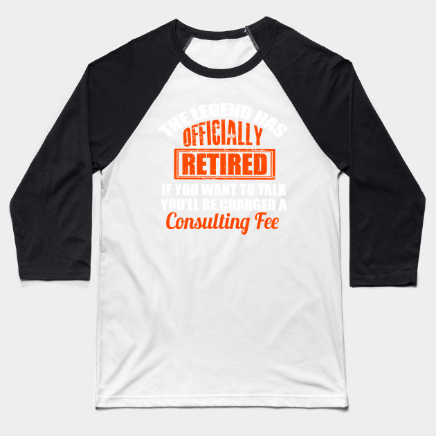 d109e03b The Legend Has Officially Retired Funny Retirement T-Shirt Baseball T-Shirt
