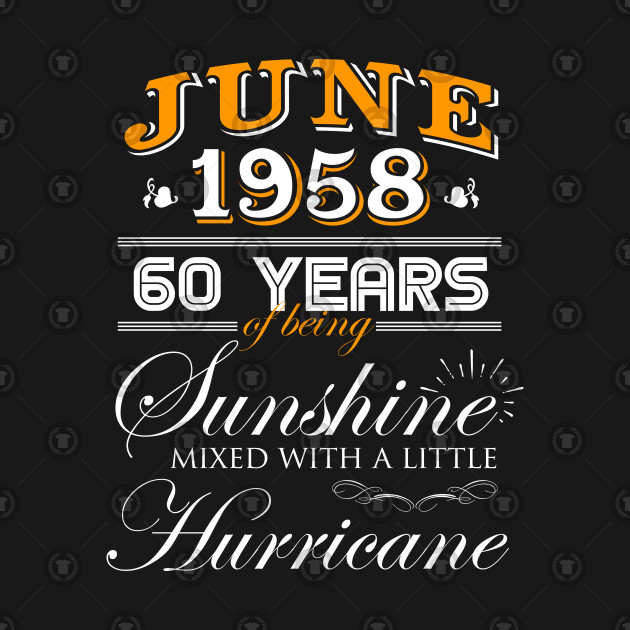 June 1958 T Shirt 60th Birthday Gifts 60th Wedding Anniversary