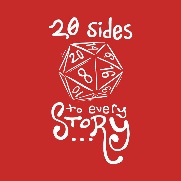 20 Sides to Every Story - Dungeons and Dragons