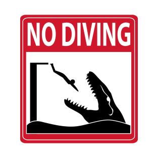 No Diving (Mosasaurus Warning) t-shirts