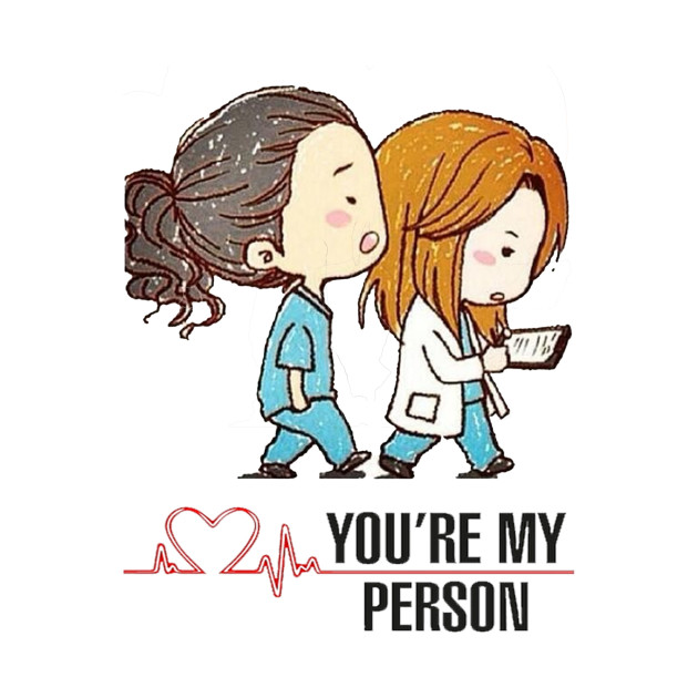 c69e1a9ef0821 Grey's anatomy - You're my person