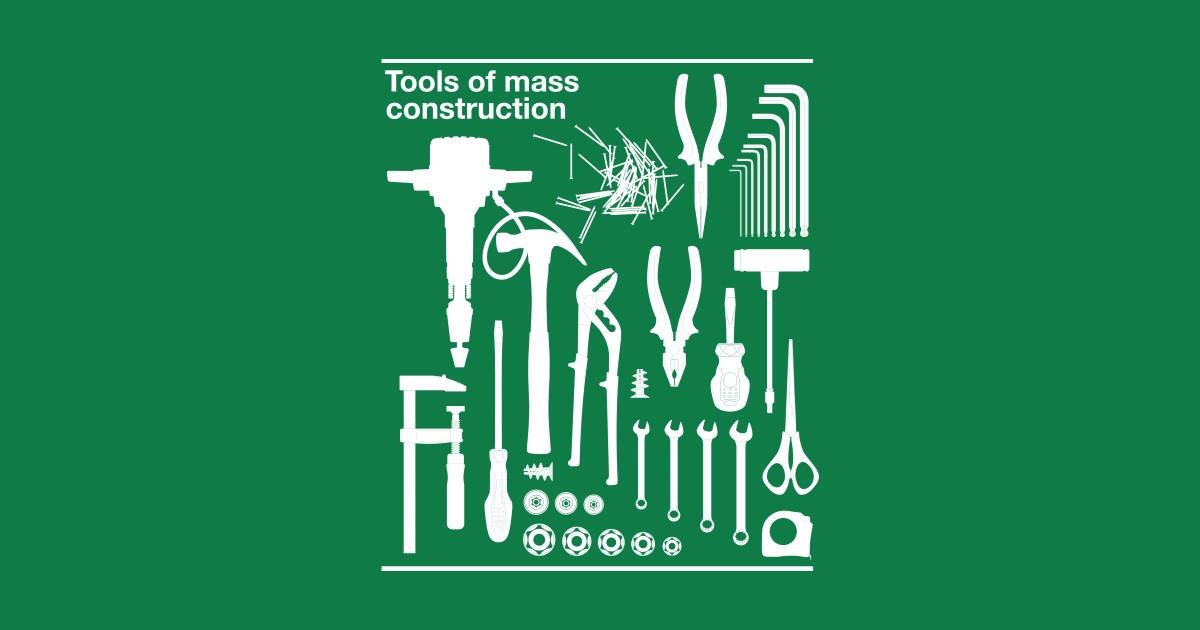 Tools of mass construction construction t shirt for Mass t shirt production