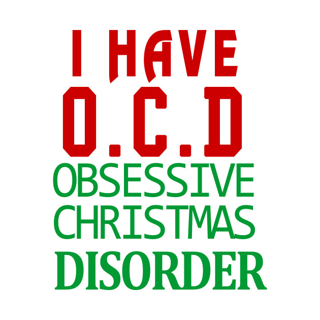 I Have O.C.D Christmas Gifts - Ugly Sweater Gifts