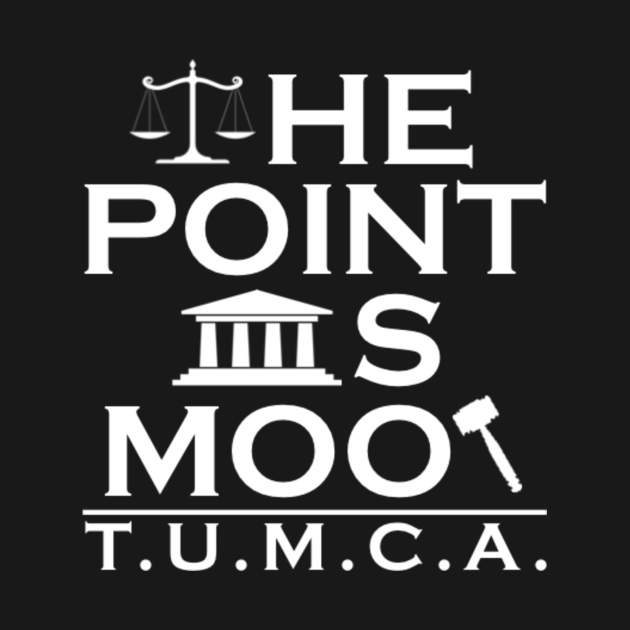 The Point is Moot: T.U.M.C.A.