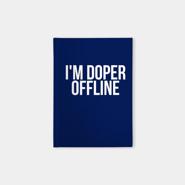 I'm Doper Offline